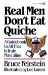 Real Men Don't Eat Quiche - Bruce Feirstein, Lee Lorenz