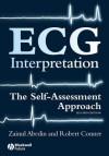 ECG Interpretation: The Self-Assessment Approach - Zainul Abedin, Robert Conner