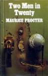 Two Men in Twenty - Maurice Procter