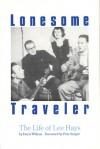Lonesome Traveler: The Life of Lee Hays - Doris Willens, Pete Seeger