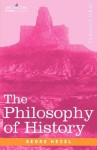 The Philosophy of History (history) - Georg Wilhelm Friedrich Hegel