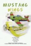 Mustang Wings - Stephanie Grande, Mark Graham, Ben Henry