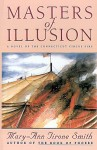 Masters of Illusions: A Novel of the Connecticut Circus Fire - Mary-Ann Tirone Smith