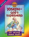 Joseph-God's Superhero: Genesis 37-50 - Kay Arthur, Janna Arndt