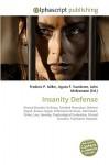 Insanity Defense - Frederic P. Miller, Agnes F. Vandome, John McBrewster