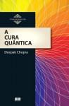 A Cura Quântica (Portuguese Edition) - Deepak Chopra