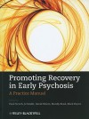 Promoting Recovery In Early Psychosis: A Practice Manual - Paul French, Jo Smith, David Shiers, Mandy Reed, Mark Rayne