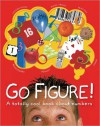 Go Figure!: A Totally Cool Book About Numbers (Bccb Blue Ribbon Nonfiction Book Award (Awards)) - Johnny Ball