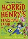 Horrid Henry's Fearsome Four - Francesca Simon