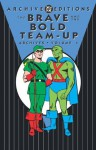 The Brave and the Bold Team-Up Archives, Vol. 1 - Bob Haney, Robert Kanigher, George Roussos, Howard Purcell, Joe Kubert, Alex Toth, Bruno Premiani, Ramona Fradon, Bernard Baily, Michael Uslan, Robert Klein