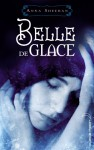 Belle de glace (Broché) - Anna Sheehan, Mathilde Bouhon