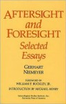 Aftersight and Foresight: Selected Essays - Gerhart Niemeyer, William F. Buckley Jr., Michael Henry