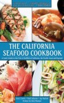 The California Seafood Cookbook: A Cook's Guide to the Fish and Shellfish of California, the Pacific Coast, and Beyond - Isaac Cronin, Paul Johnson, Jay Harlow, Rick Moonen