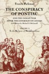The Conspiracy of Pontiac and the Indian War after the Conquest of Canada, Volume 1: To the Massacre at Michillimackinac - Francis Parkman, Michael N. McConnell