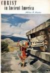 Christ in Ancient America - Milton R. Hunter