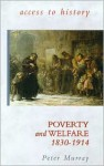 Poverty and Welfare 1830-1914 - Peter Murray