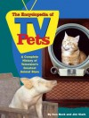 The Encyclopedia of TV Pets: A Complete History of Television's Greatest Animal Stars - Ken Beck