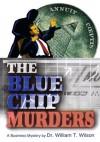 The Blue Chip Murders - William Wilson