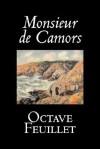 Monsieur de Camors - Octave Feuillet, Maxime Du Camp