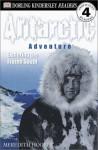 Antarctic Adventure: Exploring The Frozen South - Meredith Hooper