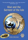 Kiwi and the Serpent of the Isle - Vickie Johnstone