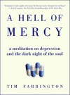 A Hell of Mercy: A Meditation on Depression and the Dark Night of the Soul - Tim Farrington