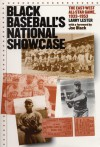 Black Baseball's National Showcase: The East-West All-Star Game, 1933-1953 - Larry Lester, Joe Black
