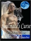 The Soulmate's Curse [Interracial Wolf Shifter Erotica] - Dahlia Rose
