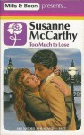 Too Much To Lose - Susanne McCarthy