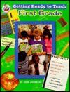 Getting Ready to Teach 1st Grade - Good Apple, Jadie Workman, Bob Newman, Anthony D. Paular