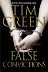 False Convictions - Tim Green