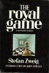 The Royal Game and Other Stories - Stefan Zweig