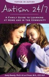 Autism 24/7: A Family Guide to Learning at Home and in the Community (Topics in Autism) - Lori Frost, Andy Bondy