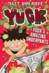 Yuck's Amazing Underpants - Matthew Morgan, David Sinden, Nigel Baines