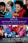 Social Entrepreneurship: What Everyone Needs to Know - David Bornstein, Susan Davis