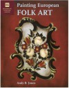 Painting European Folk Art (Decorative Painters Library) - Andy Jones