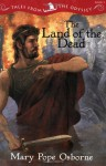 The Land of the Dead - Mary Pope Osborne, Homer, Troy Howell