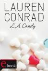 L.A. Candy (German Edition) - Lauren Conrad, Sonja Fiedler-Tresp