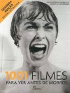 1001 Filmes para ver antes de morrer - Steven Jay Schneider