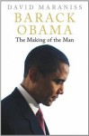 Barack Obama: The Making of the Man - David Maraniss