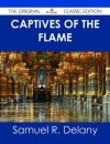 Captives of the Flame - The Original Classic Edition - Samuel R. Delany