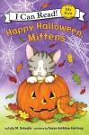 Happy Halloween, Mittens - Lola M. Schaefer, Susan Kathleen Hartung