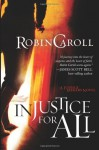 Injustice For All - Robin Caroll