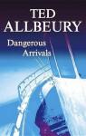 Dangerous Arrivals - Ted Allbeury
