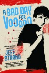 A Bad Day For Voodoo - Jeff Strand