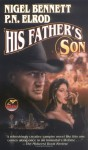 His Father's Son - Nigel Bennett, P.N. Elrod