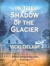 In the Shadow of the Glacier (Constable Molly Smith #1) - Vicki Delany, Carrington MacDuffie
