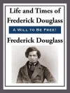 The Life and Times of Frederick Douglas - Frederick Douglass