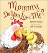 Mommy, Do You Love Me? - Jeanne Willis