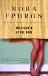 Wallflower at the Orgy (Audio) - Nora Ephron